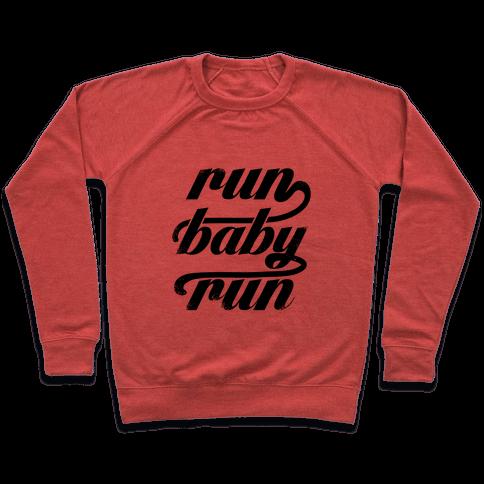 Run Baby Run Pullover