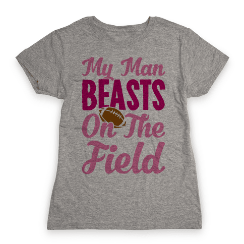 My Man Beasts On The Field Womens T-Shirt
