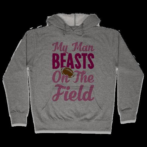 My Man Beasts On The Field Hooded Sweatshirt