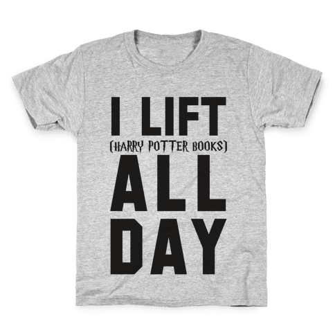 I lift (Harry Potter Books) All Day Kids T-Shirt