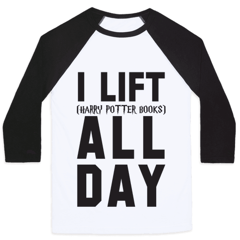 I lift (Harry Potter Books) All Day Baseball Tee