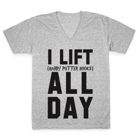 I lift (Harry Potter Books) All Day V-Neck Tee Shirt