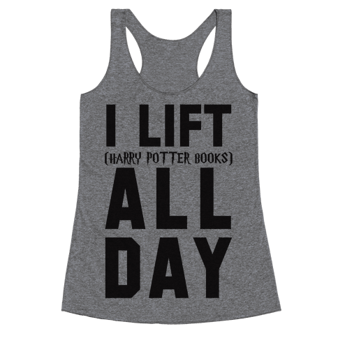 I lift (Harry Potter Books) All Day Racerback Tank Top