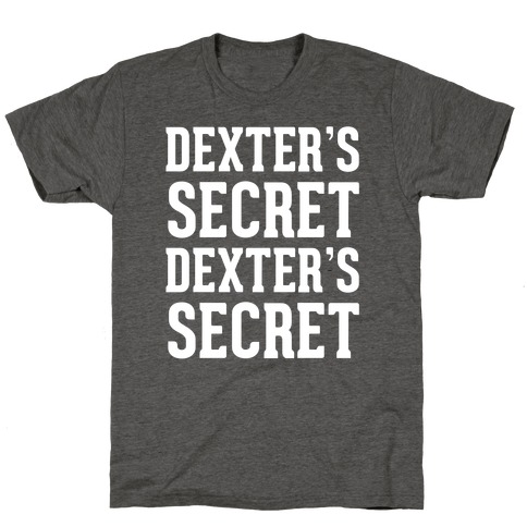 Dexter's Secret T-Shirt