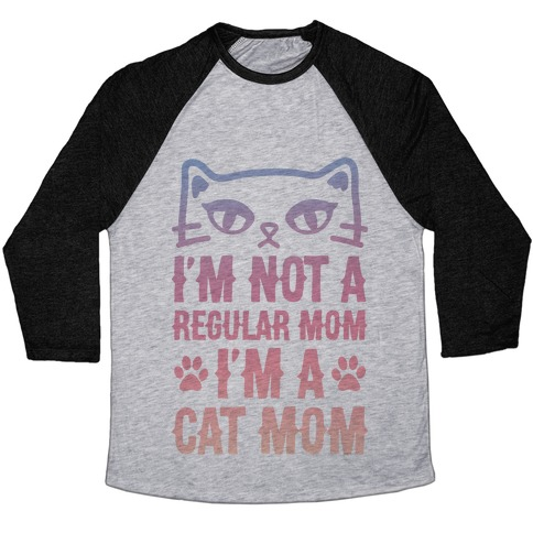 I'm Not A Regular Mom, I'm A Cat Mom Baseball Tee