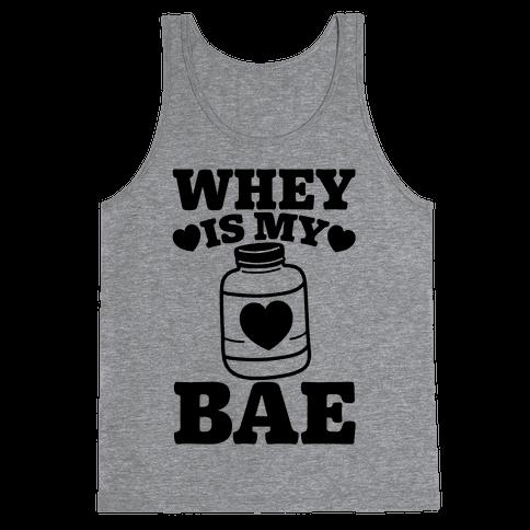 Whey Is My Bae Tank Top