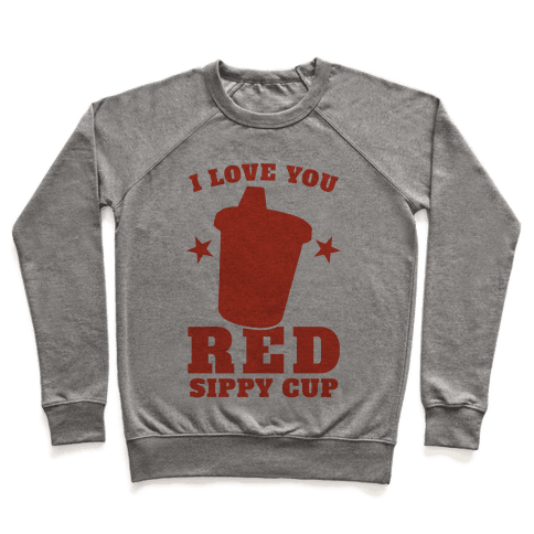 I Love You Red Sippy Cup Pullover