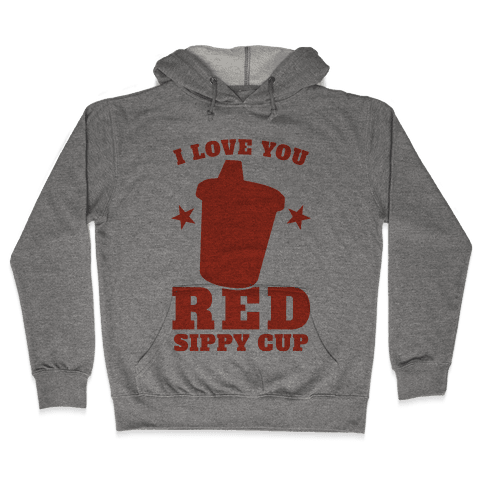I Love You Red Sippy Cup Hooded Sweatshirt