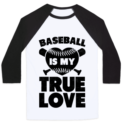 Baseball is my True Love (black) Baseball Tee