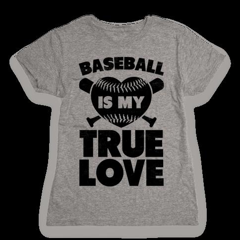 Baseball is my True Love (black) Womens T-Shirt