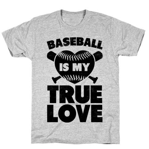 Baseball is my True Love (black) T-Shirt