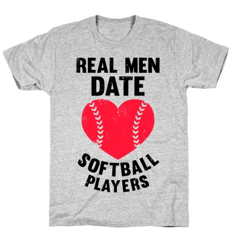 Real Men Date Softball Players T-Shirt