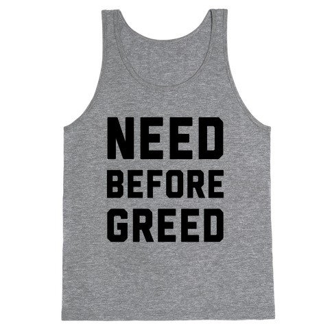Need Before Greed Tank Top