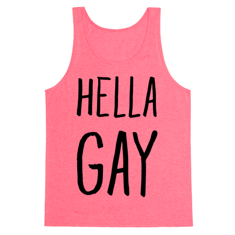 Hella Gay Tank Top
