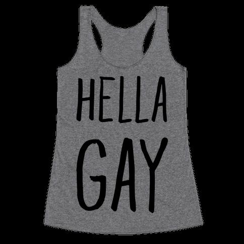 Hella Gay Racerback Tank Top