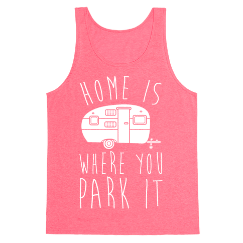 Home Is Where You Park It Tank Top