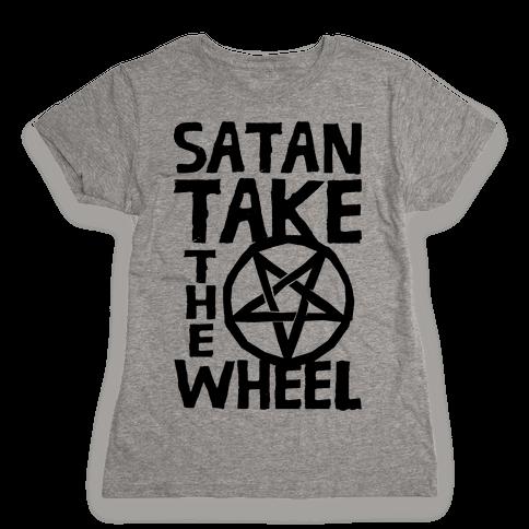 Satan Take The Wheel Womens T-Shirt