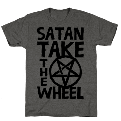Satan Take The Wheel Mens T-Shirt