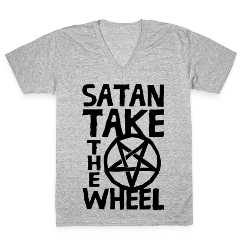 Satan Take The Wheel V-Neck Tee Shirt