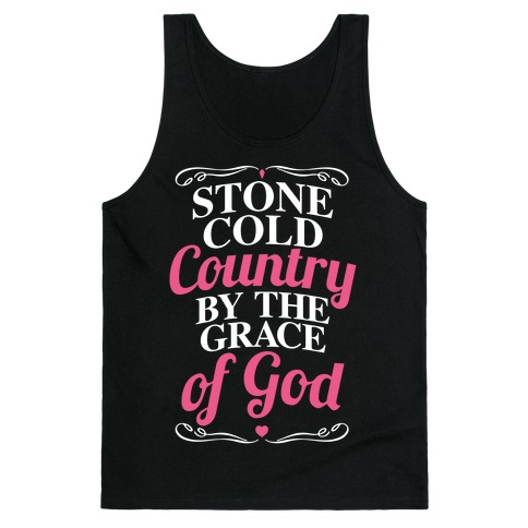 Stone Cold Country By The Grace Of God Tank Top