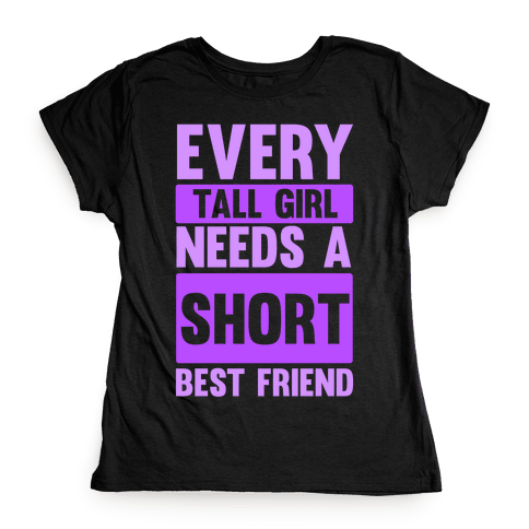 Tall Girl BFF Womens T-Shirt