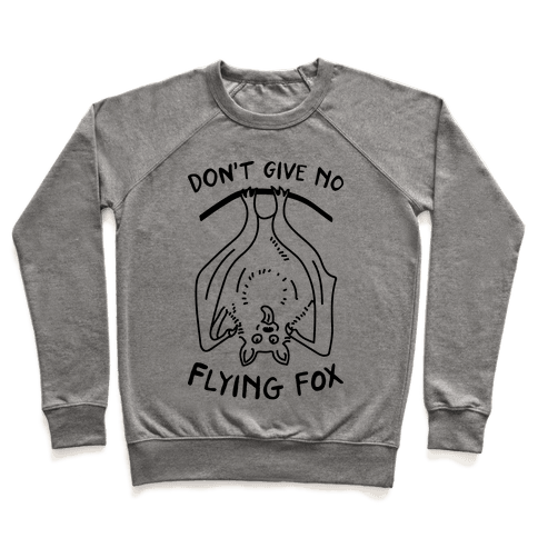 Don't Give No Flying Fox Pullover