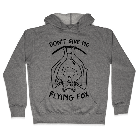 Don't Give No Flying Fox Hooded Sweatshirt