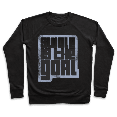 Swole is the Goal Pullover