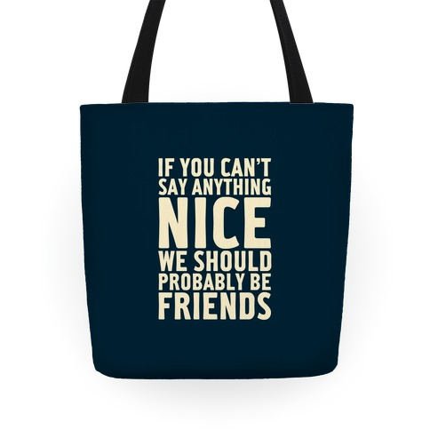If You Can't Say Anything Nice Tote