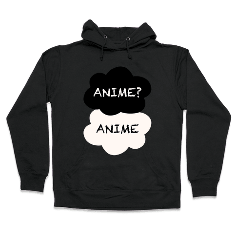 Anime? Anime. Hooded Sweatshirt