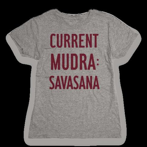 Current Mudra: Savasana Womens T-Shirt
