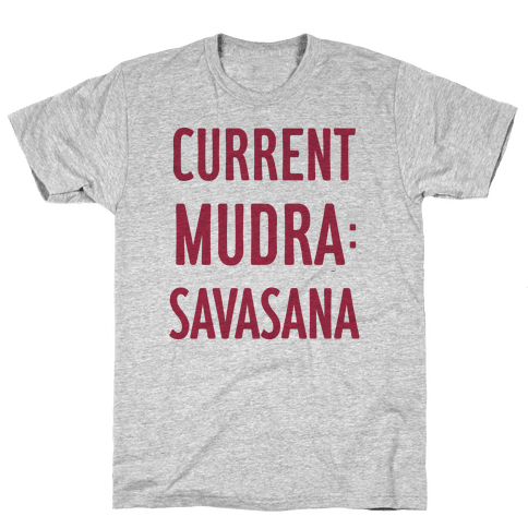 Current Mudra: Savasana Mens T-Shirt