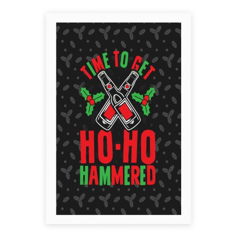 Time To Get Ho Ho Hammered Poster