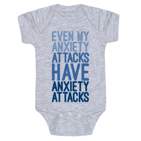 My Anxiety Attacks Have Anxiety Attacks Baby Onesy