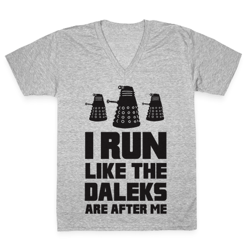 I Run Like The Daleks Are After Me  V-Neck Tee Shirt