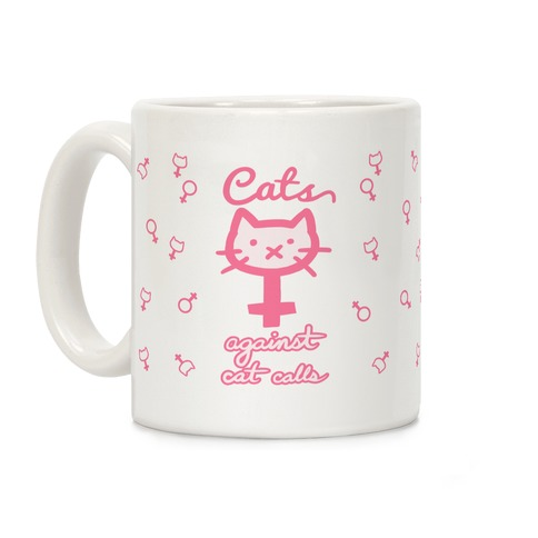 Cats Against Cat Calls Coffee Mug
