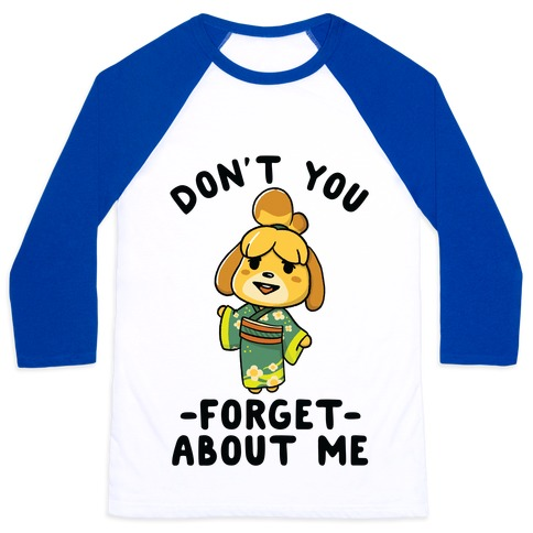 Don't You Forget About me Issabelle Baseball Tee