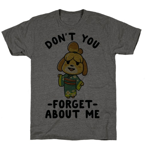 Don't You Forget About me Issabelle T-Shirt