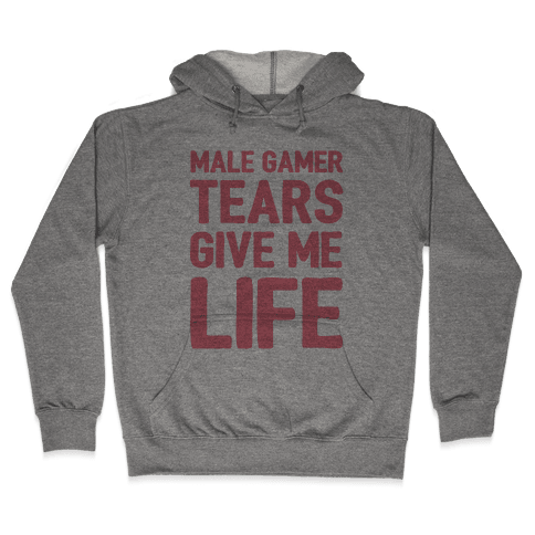 Male Gamer Tears Give Me Life Hooded Sweatshirt