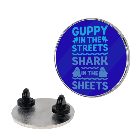 Guppy In The Streets Shark In The Sheets pin