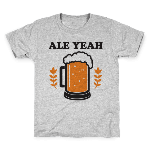 Ale Yeah Kids T-Shirt