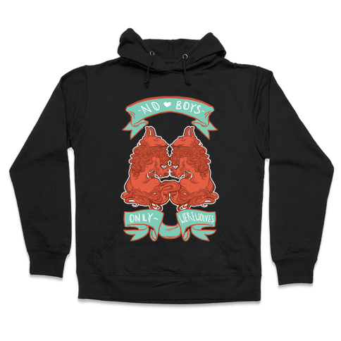 No Boys Only Werewolves Hooded Sweatshirt