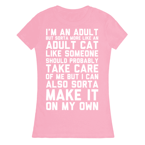 I'm An Adult But Sorta More Like An Adult Cat Womens T-Shirt