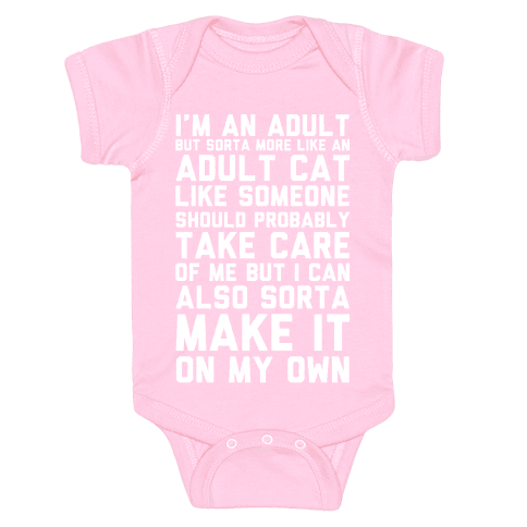 I'm An Adult But Sorta More Like An Adult Cat Baby Onesy
