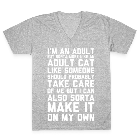 I'm An Adult But Sorta More Like An Adult Cat V-Neck Tee Shirt