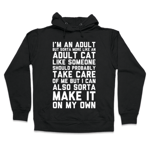 I'm An Adult But Sorta More Like An Adult Cat Hooded Sweatshirt