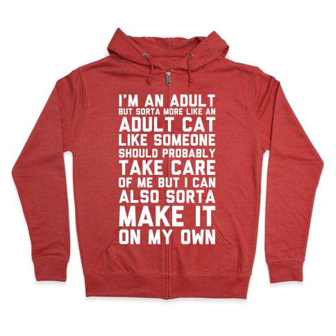 I'm An Adult But Sorta More Like An Adult Cat Zip Hoodie