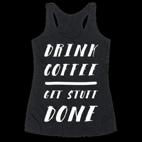 Drink Coffee Get Stuff Done