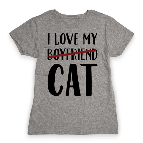 I Love My Boyfriend (Cat) Womens T-Shirt