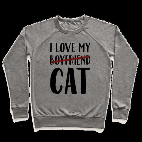 I Love My Boyfriend (Cat) Pullover